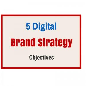 Digital Brand Strategy Objectives